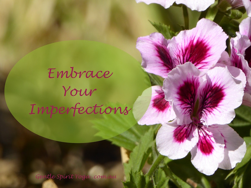 Gentle Spirit Yoga Quote ~ Embrace your imperfections