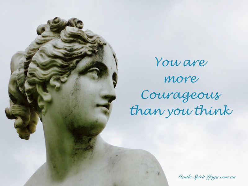 Gentle Spirit Yoga -you-are-more-courageous than you think