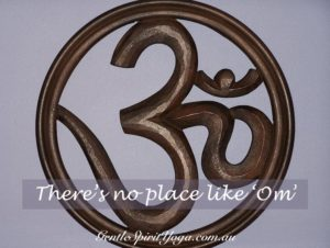 Gentle Spirit Yoga Quote - There's no place like Om