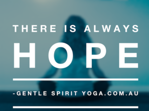 Gentle Spirit Yoga Quote There is Always Hope